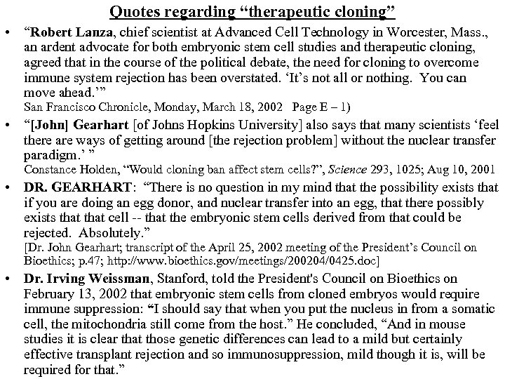 an essay on the controversial debate on the ethical decency of embryonic cloning for therapeutic pur Moral issues relating to the therapeutic use of embryonic stem cells in humans the inception of the idea of research of stem cells became plausible in several decades, in the past additionally, the research caused an ensuing countless debates to accompany the issue.