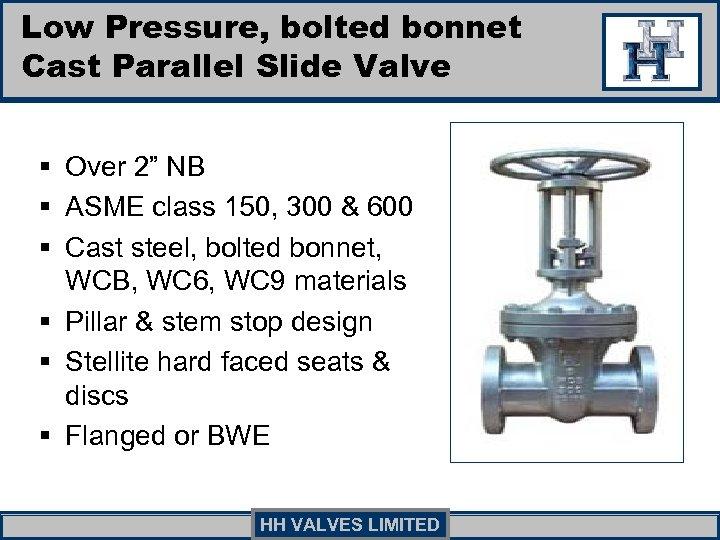 """Low Pressure, bolted bonnet Cast Parallel Slide Valve § Over 2"""" NB § ASME"""