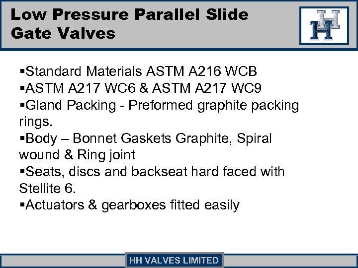 Low Pressure Parallel Slide Gate Valves §Standard Materials ASTM A 216 WCB §ASTM A