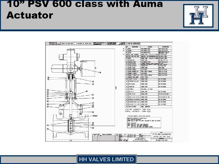 "10"" PSV 600 class with Auma Actuator HH VALVES LIMITED"
