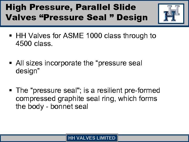 """High Pressure, Parallel Slide Valves """"Pressure Seal """" Design § HH Valves for ASME"""