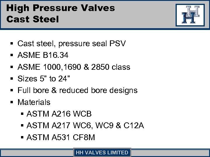High Pressure Valves Cast Steel § § § Cast steel, pressure seal PSV ASME