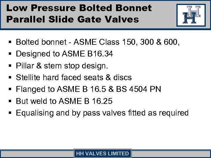 Low Pressure Bolted Bonnet Parallel Slide Gate Valves § § § § Bolted bonnet