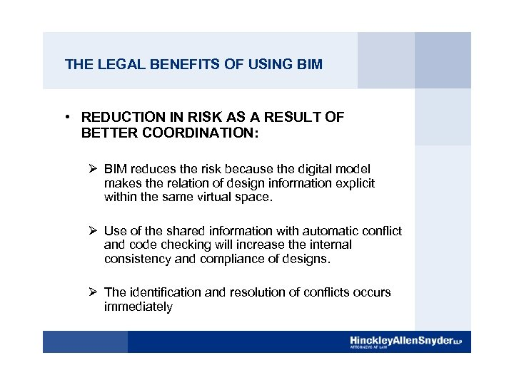 THE LEGAL BENEFITS OF USING BIM • REDUCTION IN RISK AS A RESULT OF