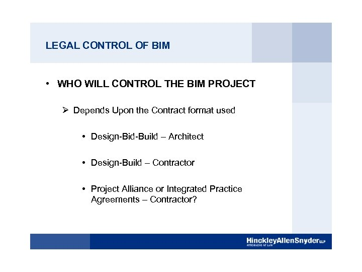 LEGAL CONTROL OF BIM • WHO WILL CONTROL THE BIM PROJECT Ø Depends Upon