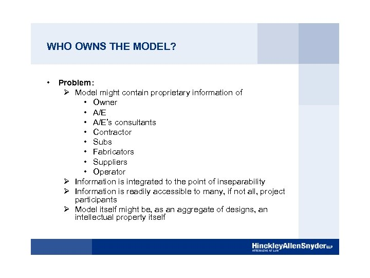 WHO OWNS THE MODEL? • Problem: Ø Model might contain proprietary information of •