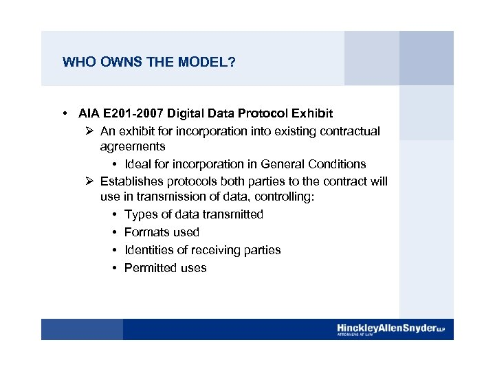 WHO OWNS THE MODEL? • AIA E 201 -2007 Digital Data Protocol Exhibit Ø