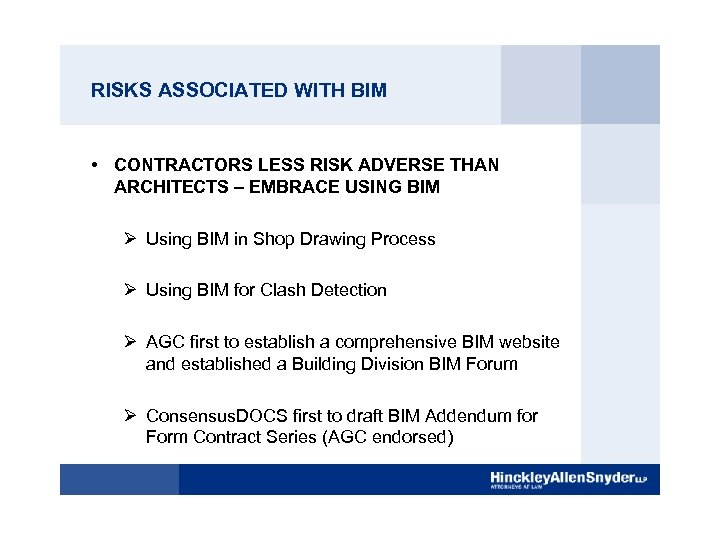 RISKS ASSOCIATED WITH BIM • CONTRACTORS LESS RISK ADVERSE THAN ARCHITECTS – EMBRACE USING