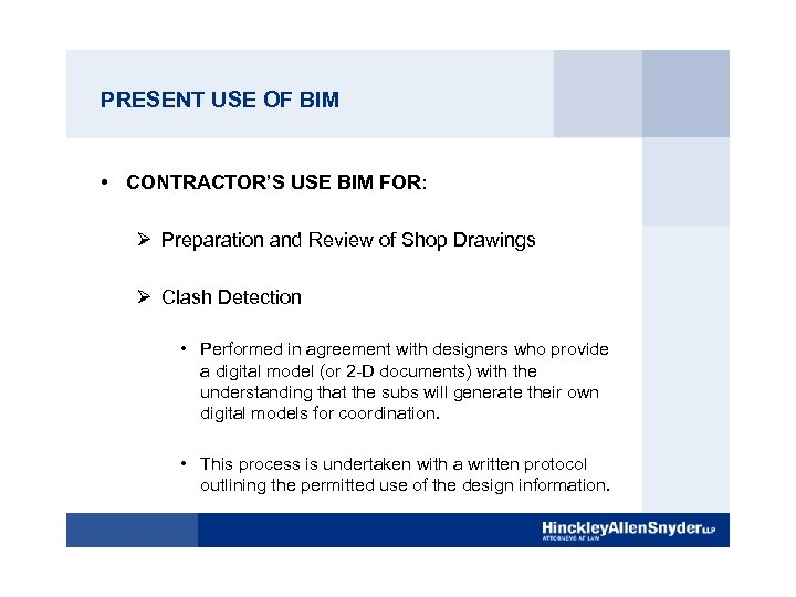 PRESENT USE OF BIM • CONTRACTOR'S USE BIM FOR: Ø Preparation and Review of