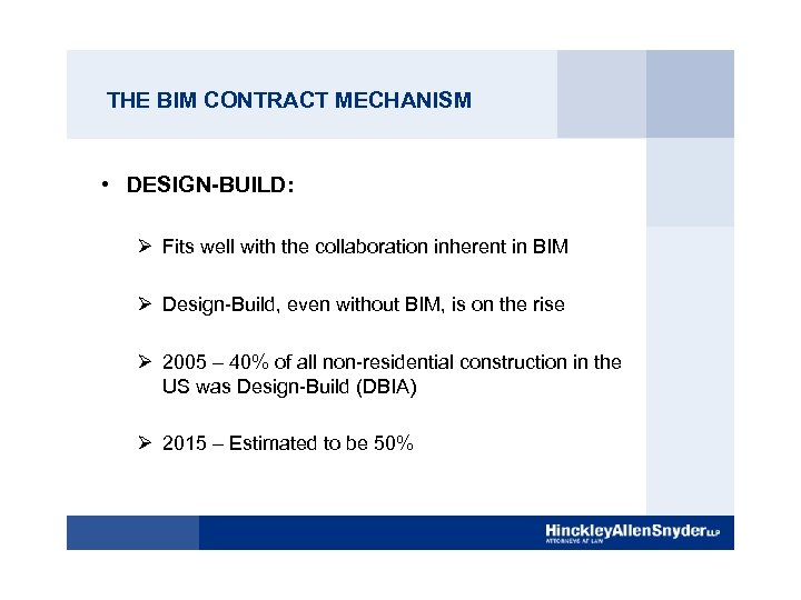 THE BIM CONTRACT MECHANISM • DESIGN-BUILD: Ø Fits well with the collaboration inherent in