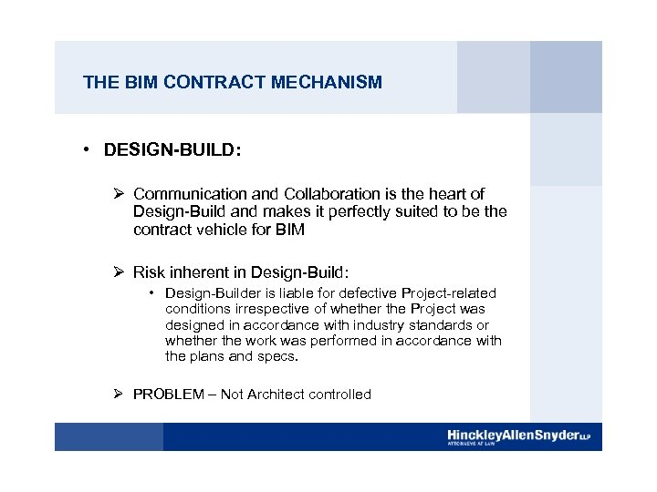 THE BIM CONTRACT MECHANISM • DESIGN-BUILD: Ø Communication and Collaboration is the heart of