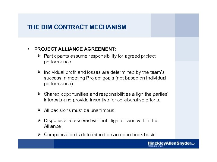 THE BIM CONTRACT MECHANISM • PROJECT ALLIANCE AGREEMENT: Ø Participants assume responsibility for agreed