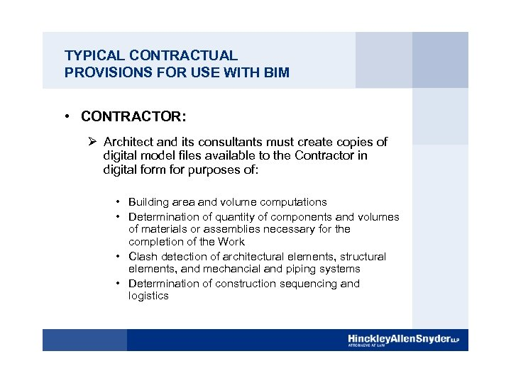 TYPICAL CONTRACTUAL PROVISIONS FOR USE WITH BIM • CONTRACTOR: Ø Architect and its consultants