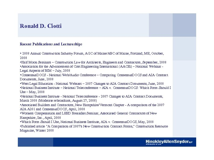 Ronald D. Ciotti Recent Publications and Lectureships • 2008 Annual Construction Industry Forum, AGC