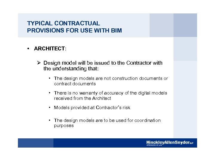 TYPICAL CONTRACTUAL PROVISIONS FOR USE WITH BIM • ARCHITECT: Ø Design model will be