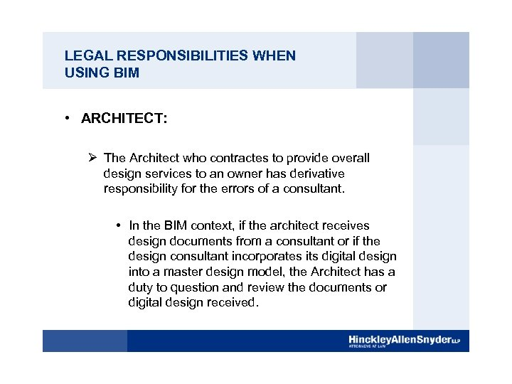 LEGAL RESPONSIBILITIES WHEN USING BIM • ARCHITECT: Ø The Architect who contractes to provide