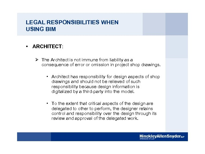 LEGAL RESPONSIBILITIES WHEN USING BIM • ARCHITECT: Ø The Architect is not immune from