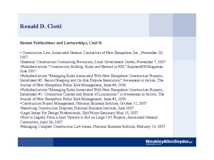 Ronald D. Ciotti Recent Publications and Lectureships, Cont'd. • Construction Law, Associated General Contractors