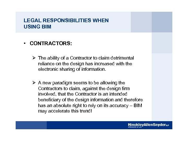 LEGAL RESPONSIBILITIES WHEN USING BIM • CONTRACTORS: Ø The ability of a Contractor to