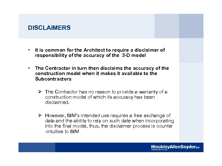 DISCLAIMERS • It is common for the Architect to require a disclaimer of responsibility