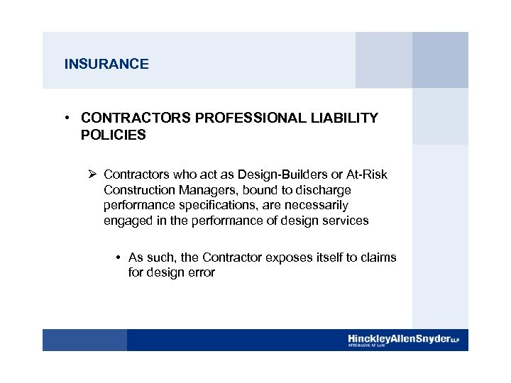 INSURANCE • CONTRACTORS PROFESSIONAL LIABILITY POLICIES Ø Contractors who act as Design-Builders or At-Risk