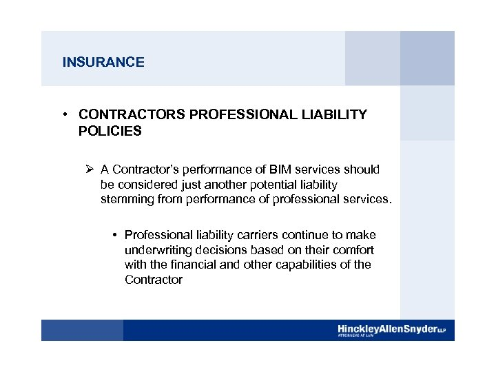 INSURANCE • CONTRACTORS PROFESSIONAL LIABILITY POLICIES Ø A Contractor's performance of BIM services should