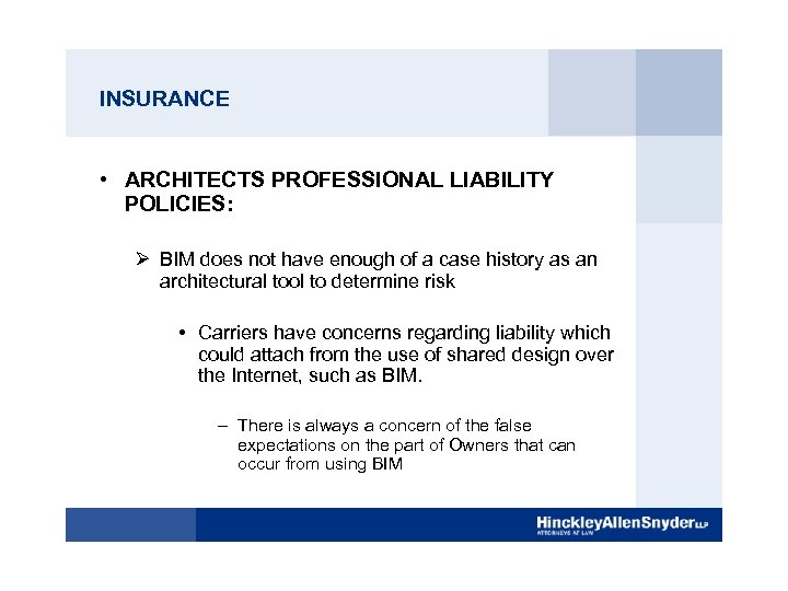 INSURANCE • ARCHITECTS PROFESSIONAL LIABILITY POLICIES: Ø BIM does not have enough of a