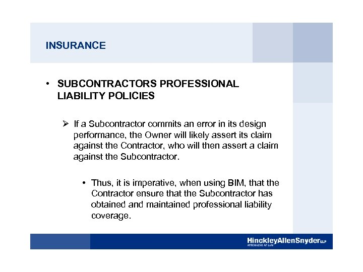 INSURANCE • SUBCONTRACTORS PROFESSIONAL LIABILITY POLICIES Ø If a Subcontractor commits an error in