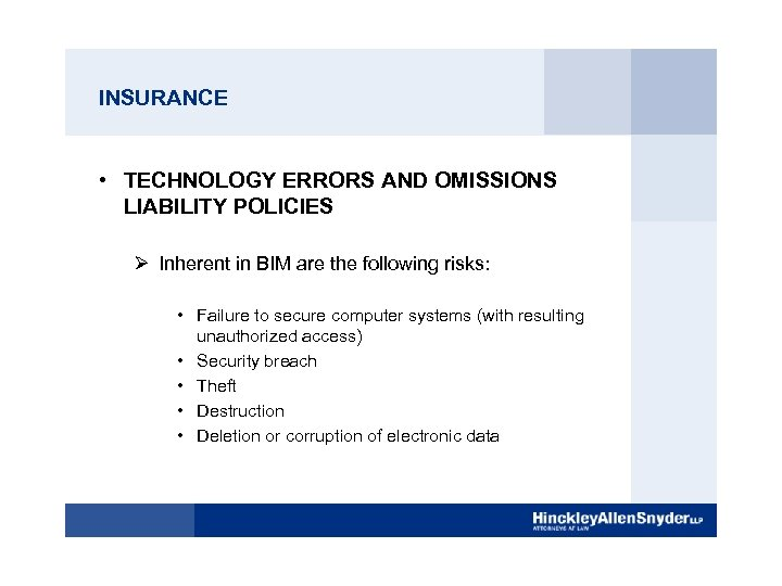 INSURANCE • TECHNOLOGY ERRORS AND OMISSIONS LIABILITY POLICIES Ø Inherent in BIM are the