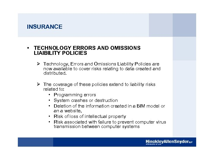 INSURANCE • TECHNOLOGY ERRORS AND OMISSIONS LIAIBILITY POLICIES Ø Technology, Errors and Omissions Liability