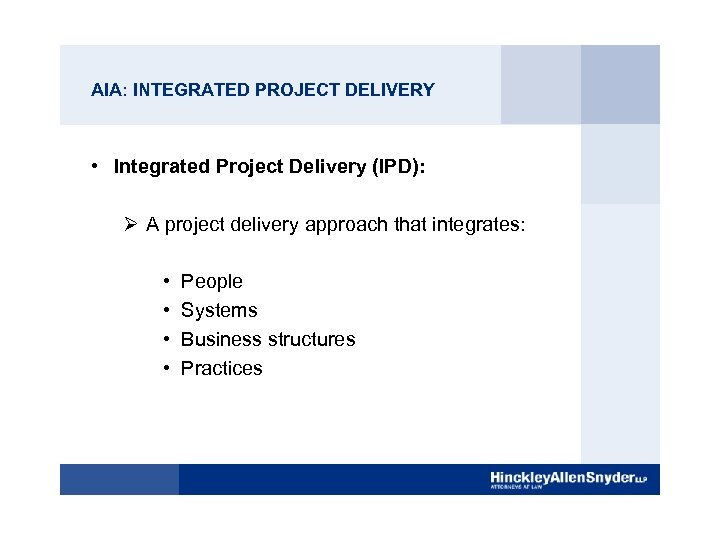 AIA: INTEGRATED PROJECT DELIVERY • Integrated Project Delivery (IPD): Ø A project delivery approach