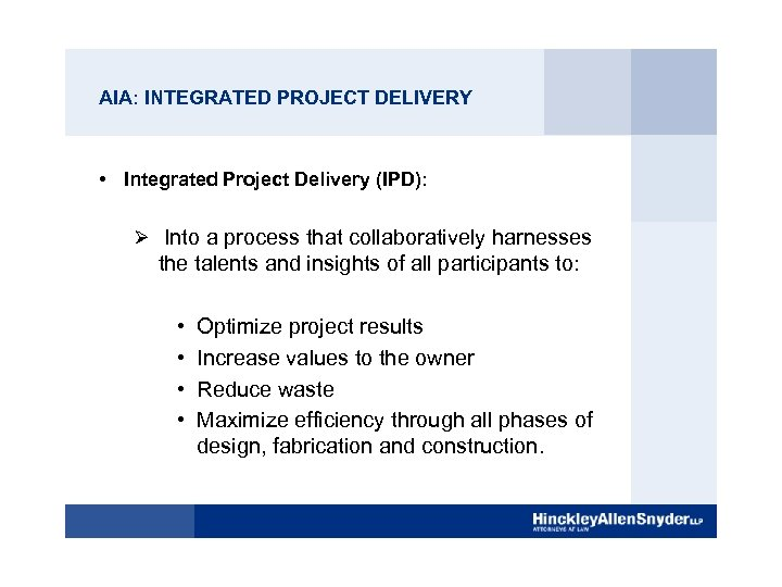 AIA: INTEGRATED PROJECT DELIVERY • Integrated Project Delivery (IPD): Ø Into a process that