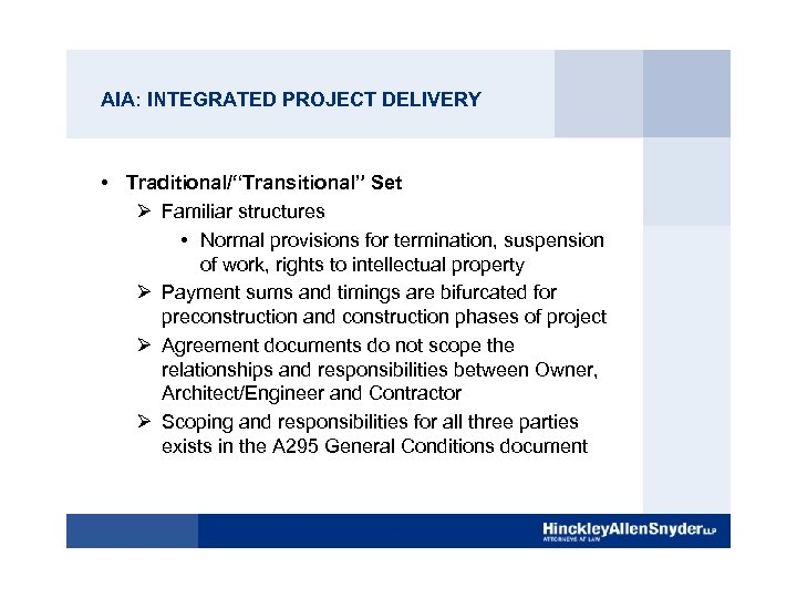 "AIA: INTEGRATED PROJECT DELIVERY • Traditional/""Transitional"" Set Ø Familiar structures • Normal provisions for"