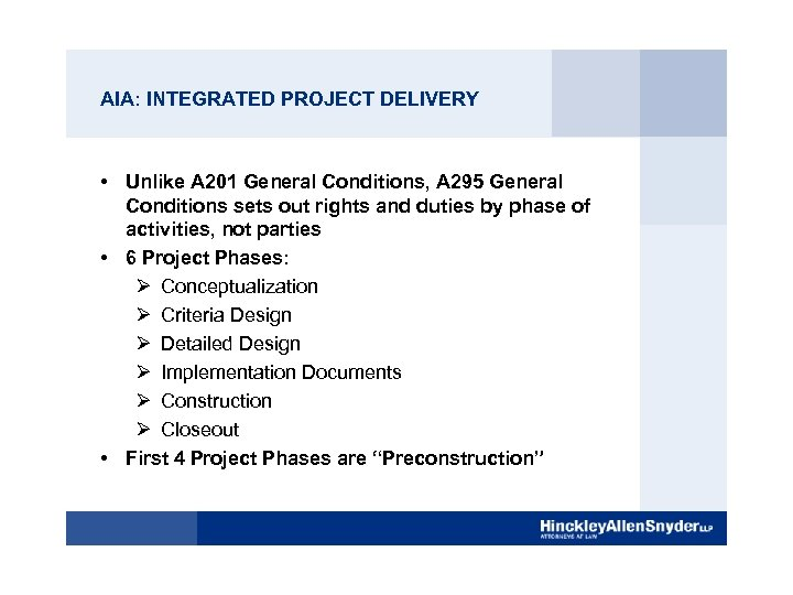AIA: INTEGRATED PROJECT DELIVERY • Unlike A 201 General Conditions, A 295 General Conditions