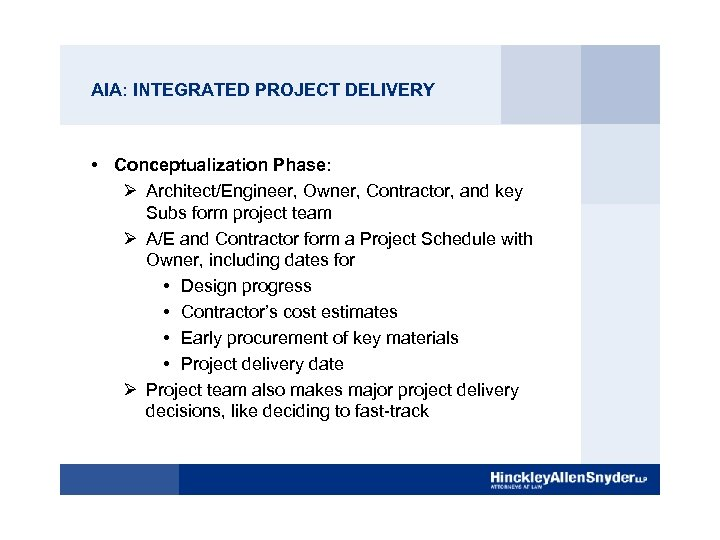 AIA: INTEGRATED PROJECT DELIVERY • Conceptualization Phase: Ø Architect/Engineer, Owner, Contractor, and key Subs
