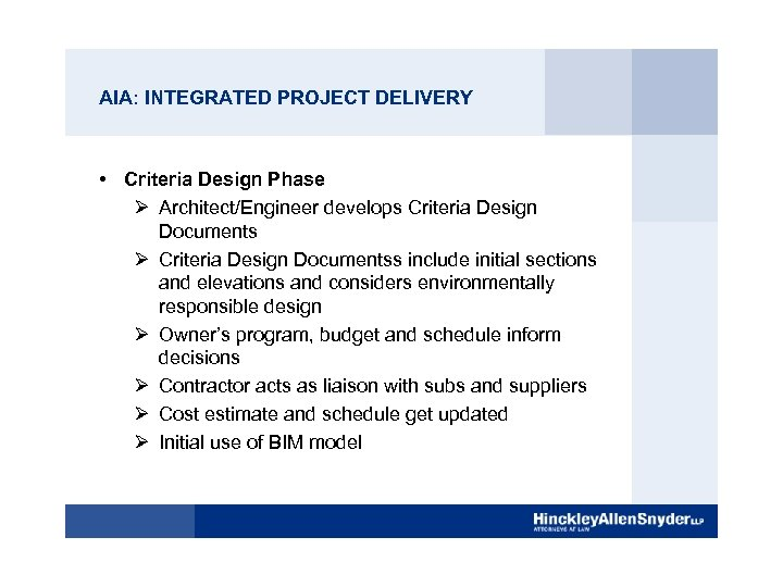 AIA: INTEGRATED PROJECT DELIVERY • Criteria Design Phase Ø Architect/Engineer develops Criteria Design Documents
