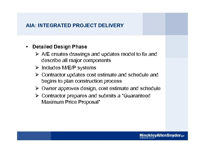 AIA: INTEGRATED PROJECT DELIVERY • Detailed Design Phase Ø A/E creates drawings and updates