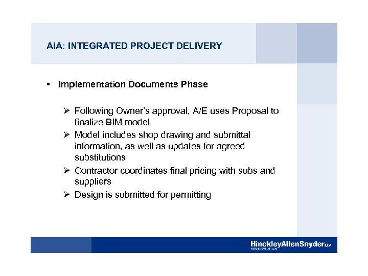 AIA: INTEGRATED PROJECT DELIVERY • Implementation Documents Phase Ø Following Owner's approval, A/E uses