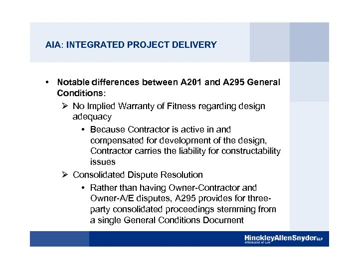 AIA: INTEGRATED PROJECT DELIVERY • Notable differences between A 201 and A 295 General