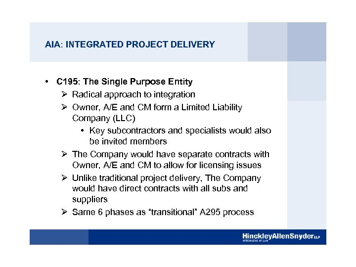 AIA: INTEGRATED PROJECT DELIVERY • C 195: The Single Purpose Entity Ø Radical approach