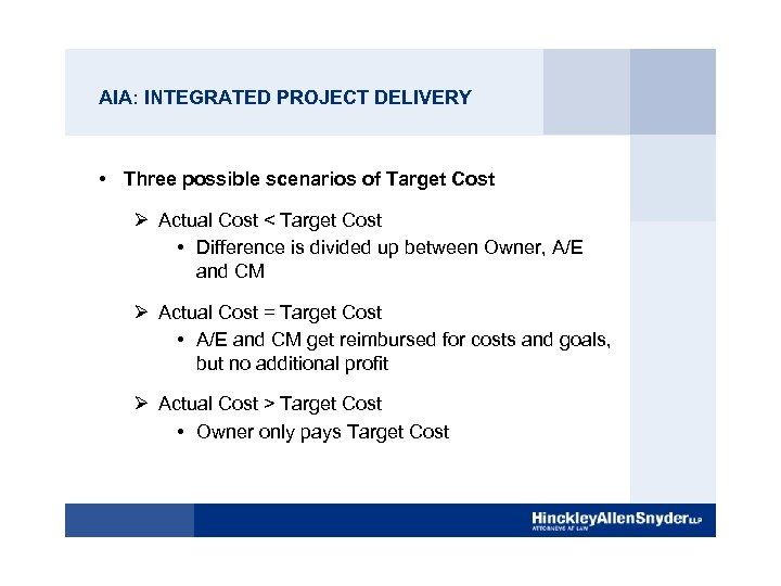 AIA: INTEGRATED PROJECT DELIVERY • Three possible scenarios of Target Cost Ø Actual Cost