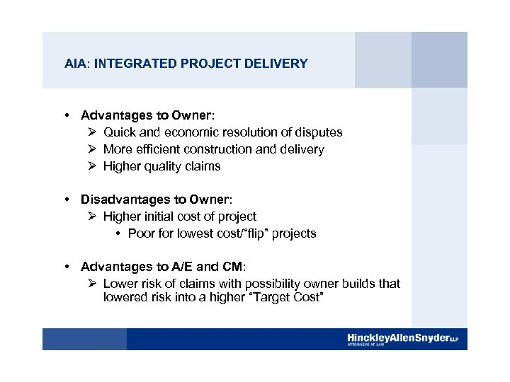 AIA: INTEGRATED PROJECT DELIVERY • Advantages to Owner: Ø Quick and economic resolution of