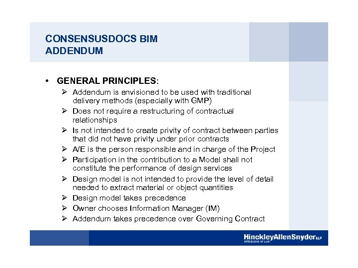 CONSENSUSDOCS BIM ADDENDUM • GENERAL PRINCIPLES: Ø Addendum is envisioned to be used with