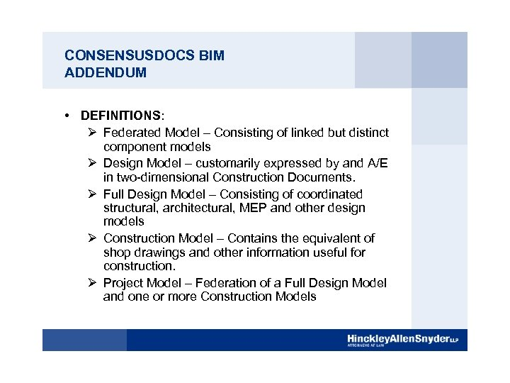 CONSENSUSDOCS BIM ADDENDUM • DEFINITIONS: Ø Federated Model – Consisting of linked but distinct