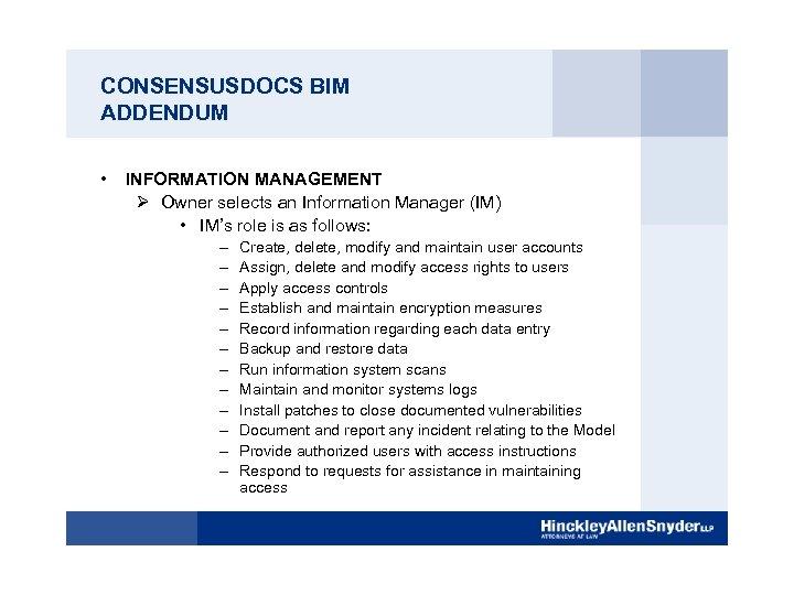 CONSENSUSDOCS BIM ADDENDUM • INFORMATION MANAGEMENT Ø Owner selects an Information Manager (IM) •