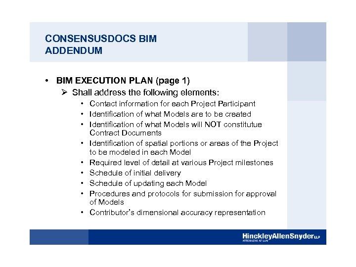 CONSENSUSDOCS BIM ADDENDUM • BIM EXECUTION PLAN (page 1) Ø Shall address the following
