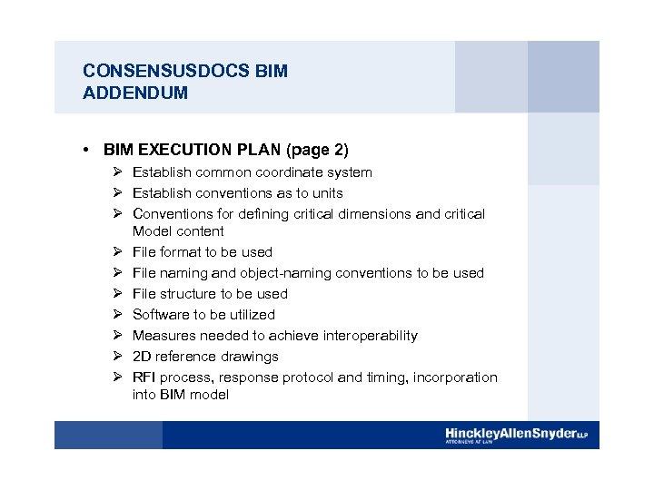 CONSENSUSDOCS BIM ADDENDUM • BIM EXECUTION PLAN (page 2) Ø Establish common coordinate system