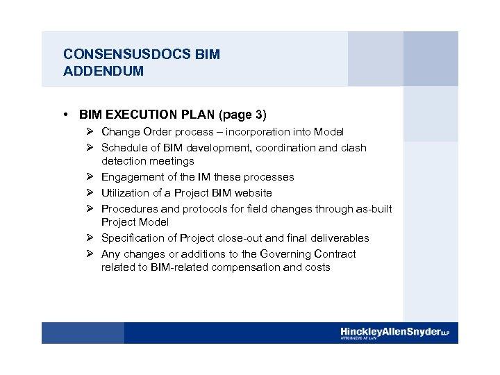 CONSENSUSDOCS BIM ADDENDUM • BIM EXECUTION PLAN (page 3) Ø Change Order process –