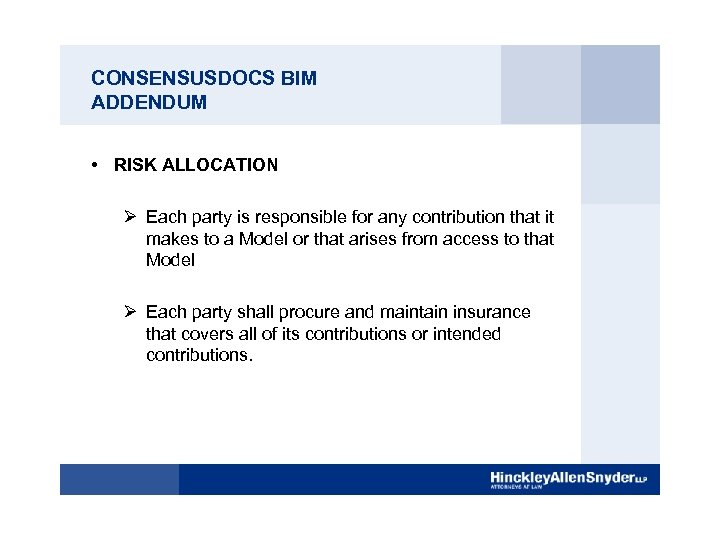 CONSENSUSDOCS BIM ADDENDUM • RISK ALLOCATION Ø Each party is responsible for any contribution