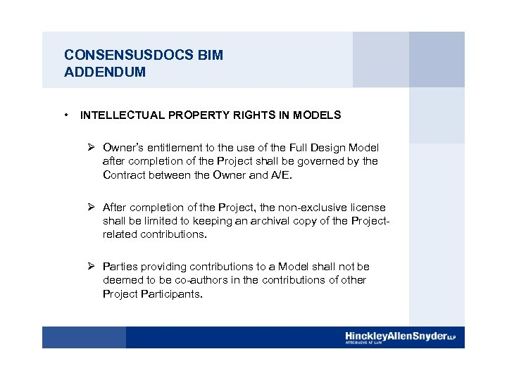 CONSENSUSDOCS BIM ADDENDUM • INTELLECTUAL PROPERTY RIGHTS IN MODELS Ø Owner's entitlement to the